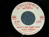 "EDDIE HODGES - A) WOULD YOU COME BACK  B)TOO SOON TO KNOW (Ex+++/Ex+++) / 1963 US AMERICA Original ""WHITE LABEL PROMO"" Used 7"" Single"