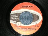 "The ROCKY FELLERS - A) KILLER JOE  B) LONELY TEARDROPS  (Ex++ Looks:Ex/Ex++ Looks;Ex)  / 1963 US AMERICA ORIGINAL Used 7""SINGLE"