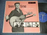 "RICKY NELSON + V.A. Various - TEEN TIME  (Ex++/Ex+++ Looks:Ex EDSP) / 1957 US AMERICA ORIGINAL 1st Press "" BLUE Label "" MONO Used LP"