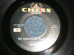 "画像1: CHUCK BERRY - A) NO PARTICULAR PLACE TO GO  B) YOU TWO (Ex+/Ex+)   / 1964 US ORIGINAL Used 7"" inch SINGLE"