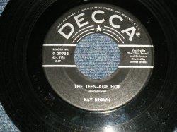 """画像1: KAY BROWN - A) THE TEEN-AGE HOP  B) YOU MUST COME IN AT THE DOOR  (Ex++/Ex++) / 1959 US AMERICA ORIGINAL Used 7"""" SINGLE"""