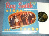 "RAY SMITH - SINGS AND ROCKS (NEW) / 1998 GERMAN ORIGINAL ""BRAND NEW"" LP"