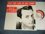 "RAY CAMPI - GIVE THAT LOVE TO RAY CAMPI (NEW) / 1987 EUROPE ORIGINAL ""BRAND NEW"" LP"