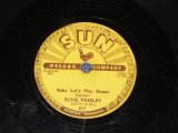 "ELVIS PRESLEY - BABY LET'S PLAY HOUSE /1955 US ORIGINAL 10"" 78rpm SP"