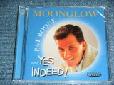 PAT BOONE - MOON GLOW : AND YES INDEED!  / 2011 UK ORIGINAL Brand New Sealed CD