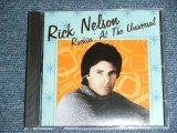 RICK NELSON - ROCKIN' AT THE UNIVERSAL ( Live : AUG. 22,1985 THE UNIVERSAL AMPHITHEATER LOS ANGELS !)  / 2011 US ORIGINAL Brand New  CD