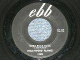 "HOLLYWOOD FLAMES - BUZZ BUZZ BUZZ / 1957 US ORIGINAL 7"" SINGLE"
